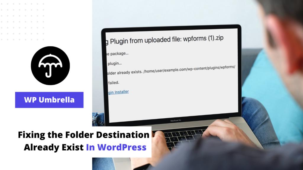 "Fixing the "" Destination Folder Already Exists "" Error in WordPress"